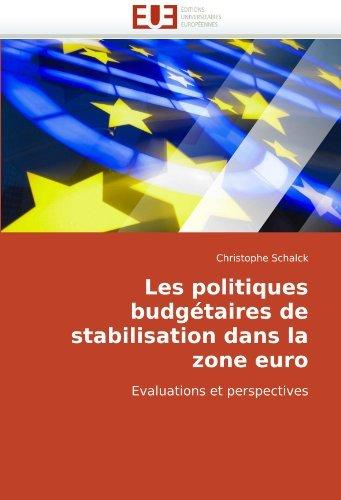 Les politiques budg??taires de stabilisation dans la zone euro: Evaluations et perspectives by Christophe Schalck (2010-06-20)