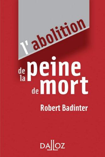L'abolition de la peine de mort - 1ère éd. par Robert Badinter