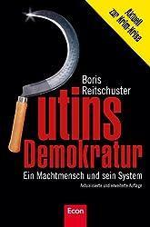 Putins Demokratur: Ein Machtmensch und sein System