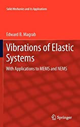 Vibrations of Elastic Systems: With Applications to MEMS and NEMS (Solid Mechanics and Its Applications)
