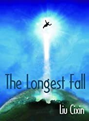 The Longest Fall (Short Stories by Liu Cixin Book 12)