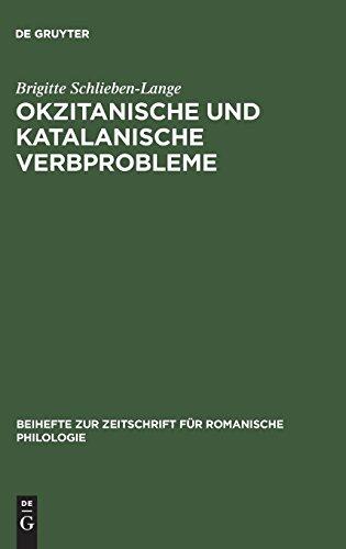 Okzitanische und katalanische Verbprobleme: Ein Beitrag zur funktionellen synchronischen Untersuchung der Verbalsystems der beiden Sprachen (Tempus ... für romanische Philologie, Band 127)