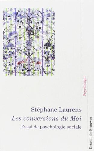 Les conversions du moi par Stéphane Laurens