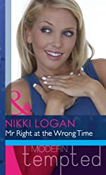 Mr Right at the Wrong Time (Mills & Boon Modern Heat) (Mills & Boon RIVA)
