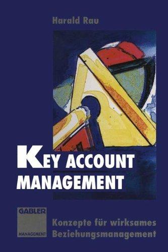 Key Account Management: Konzepte für wirksames Beziehungsmanagement (German Edition)