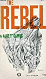The Rebel, An Essay on Man in Revolt