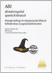 ABil Spanisch/Deutsch: Selbstlernkurs Gesprächsdolmetschen (Handbuch und interaktive DVD)