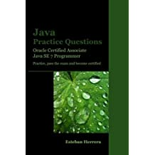 Java Practice Questions: Oracle Certified Associate, Java SE 7 Programmer (OCAJ) by Esteban Herrera (2013-06-04)