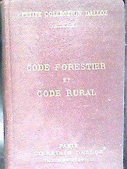 Petite collection Dalloz, code forestier suivi des Lois sur la pêche et la chasset code rural