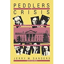 Peddlers of Crisis: The Committee on the Present Danger and the Politics of Containement