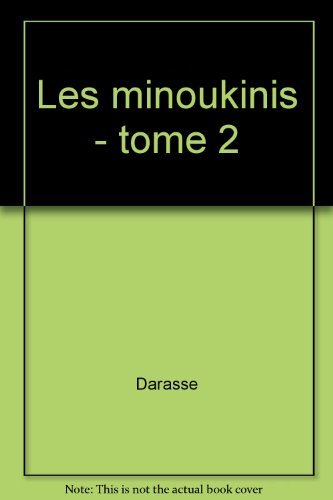 Les minoukinis, tome 2 : Soleils complices
