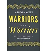 [(Warriors and Worriers: The Survival of the Sexes)] [Author: Joyce F. Benenson] published on (June, 2014)