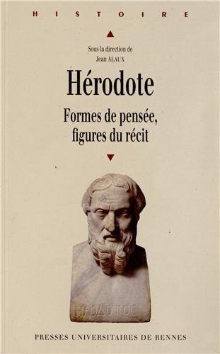 Hérodote : Formes de pensée, figures du récit