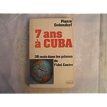 7 ans à Cuba : 38 mois dans les prisons de Fidel Castro (Collection Ligne de mire)