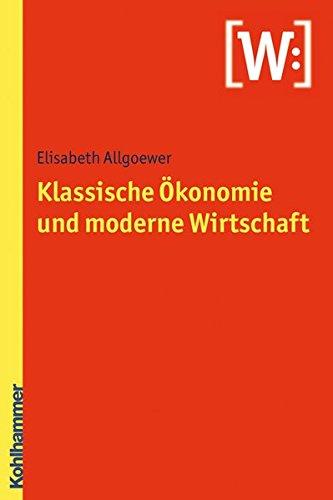 Klassische Ökonomie und moderne Wirtschaft