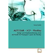 AUTOSAR - XCP - FlexRay: Design und Implementierung eines AUTOSAR XCP-Transport-Layers für FlexRay