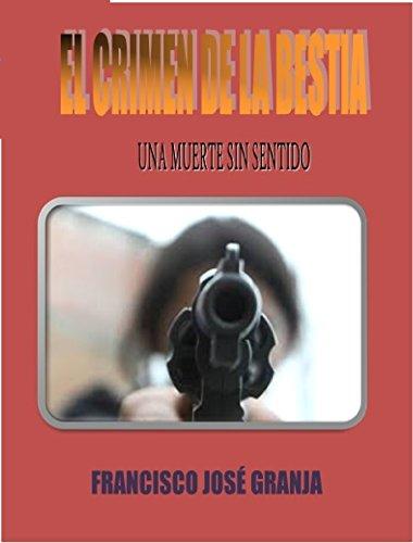 El Crimen de la Bestia por Francisco José Granja