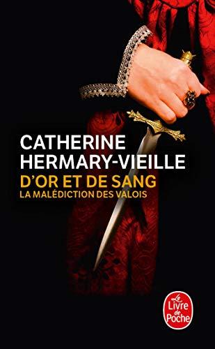 D'or et de sang: La Malédiction des valois par Catherine Hermary-Vieille