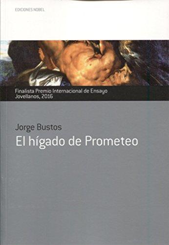 EL HIGADO DE PROMETEO por JORGE BUSTOS