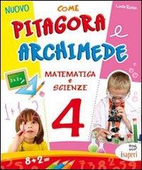 Nuovo come Pitagora e Archimede. Per la Scuola elementare: 4