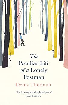 The Peculiar Life of a Lonely Postman by [Theriault, Denis]
