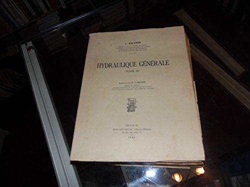 L. Escande,... Hydraulique générale : . T. III par Léopold Escande