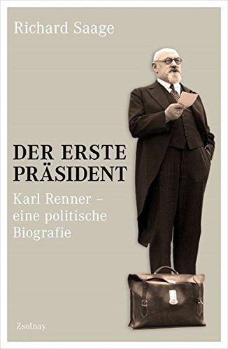 Der erste Präsident: Karl Renner - eine politische Biografie Buch-Cover