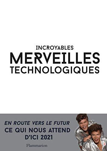 Incroyables merveilles technologiques (Sciences) par Grichka Bogdanov