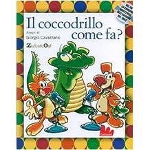 Gallucci: Il Coccodrillo Come FA ?