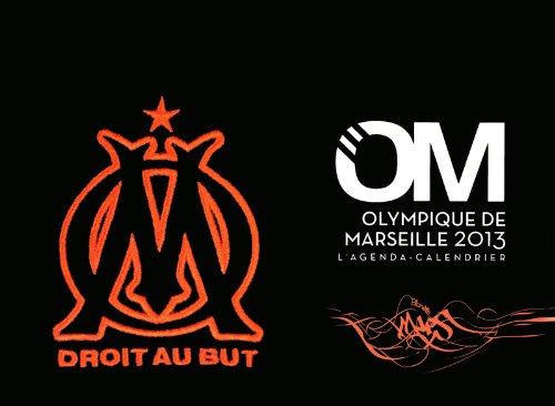 L'agenda-Calendrier Olympique de Marseille 2013 par Collectif
