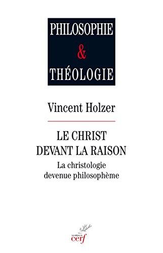 Le christ devant la raison : La christologie devenue philosophme