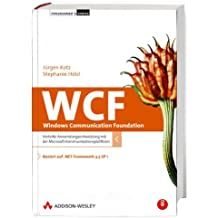 WCF - Windows Communication Foundation - .NET Framework 3.5 und Visual Studio 2008 SP 1: Verteilte Anwendungsentwicklung mit der Microsoft-Kommunikationsplattform (Programmer's Choice)