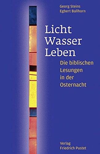 Licht - Wasser - Leben: Die biblischen Lesungen in der Osternacht (In Stein Predigten)
