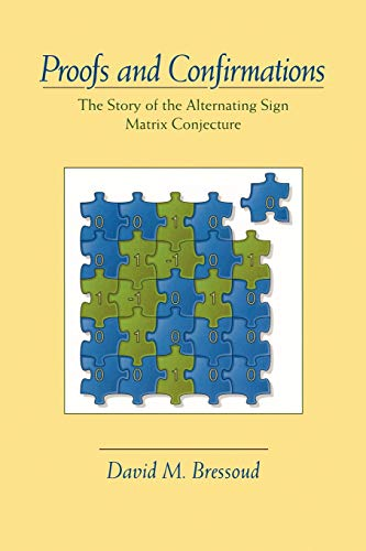 Proofs and Confirmations: The Story of the Alternating Sign Matrix Conjecture (Spectrum) - Logik-matrix