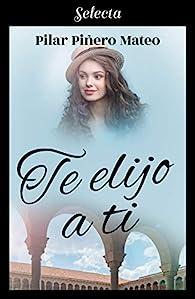 Te elijo a ti par Pilar Piñero