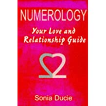 Numerology: Your Love and Relationship Guide by Sonia Ducie (1999-05-02)