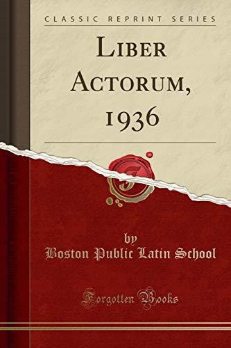 Liber Actorum, 1936 (Classic Reprint)