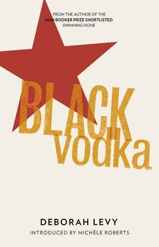 Black Vodka: Ten Stories by Deborah Levy (30-Nov-2012) Paperback