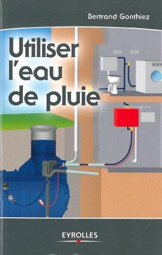 Utiliser l'eau de pluie par Bertrand Gonthiez