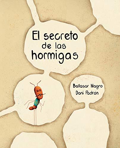 El secreto de las hormigas (Spanish Edition)