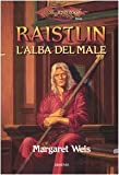 Raistlin. L'alba del male. Le cronache di Raistlin. DragonLance: 1