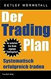 Der Trading Plan: Systematisch erfolgreich traden