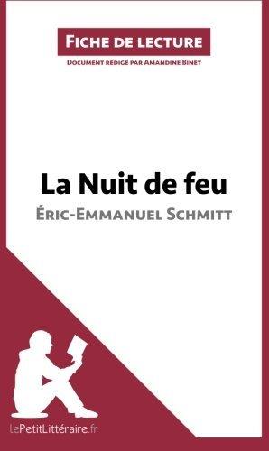 La Nuit de feu d'??ric-Emmanuel Schmitt (Fiche de lecture) (French Edition) by Amandine Binet (2016-01-05)