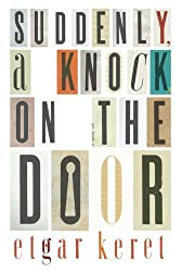Suddenly, a Knock on the Door by Etgar Keret (2012-02-23)