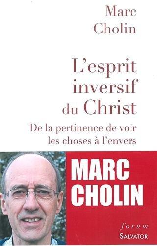 L'esprit inversif du Christ : De la pertinence de voir les choses à l'envers