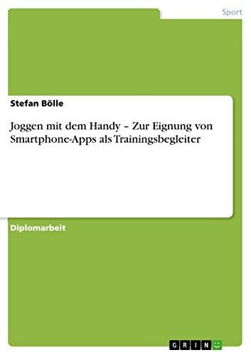 Joggen mit dem Handy - Zur Eignung von Smartphone-Apps als Trainingsbegleiter