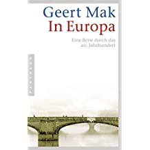 In Europa: Eine Reise durch das 20. Jahrhundert