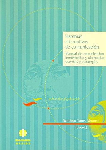 Sistemas alternativos de comunicación: Manual de comunicación aumentativa y alternativa: sistemas y estrategias (Audicion Y Lenguaje)