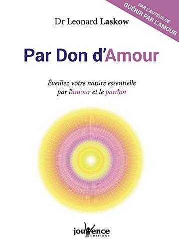 Par don d'amour par Dr Leonard Laskow