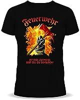 Fun T-Shirt: Feuerwehr - Ist das zu heiss bist Du zu schwach!